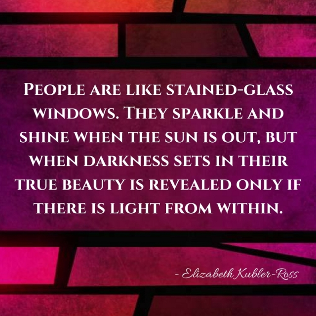 People are like stained-glass
